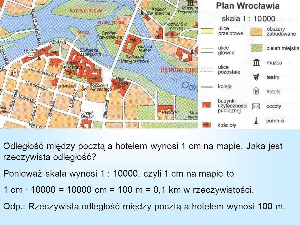 Odległość między pocztą a hotelem wynosi 1 cm na mapie