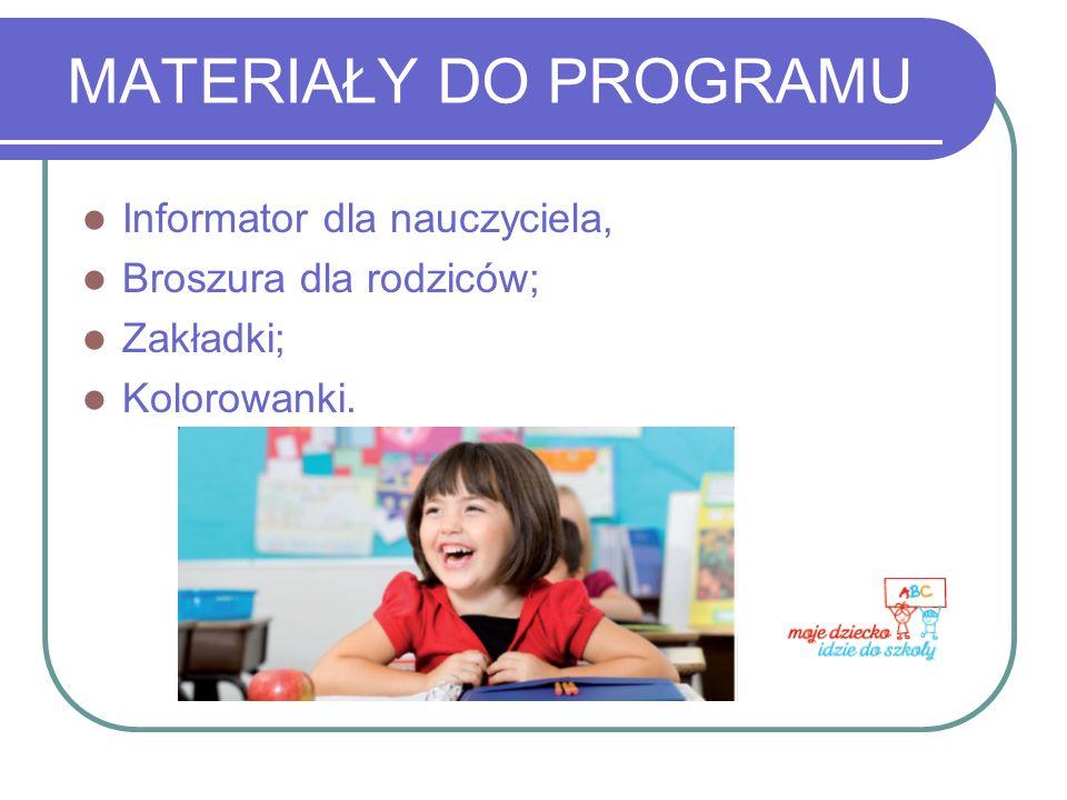 MATERIAŁY DO PROGRAMU Informator dla nauczyciela,