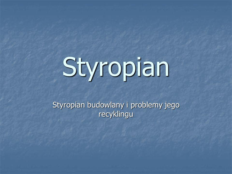 Styropian budowlany i problemy jego recyklingu