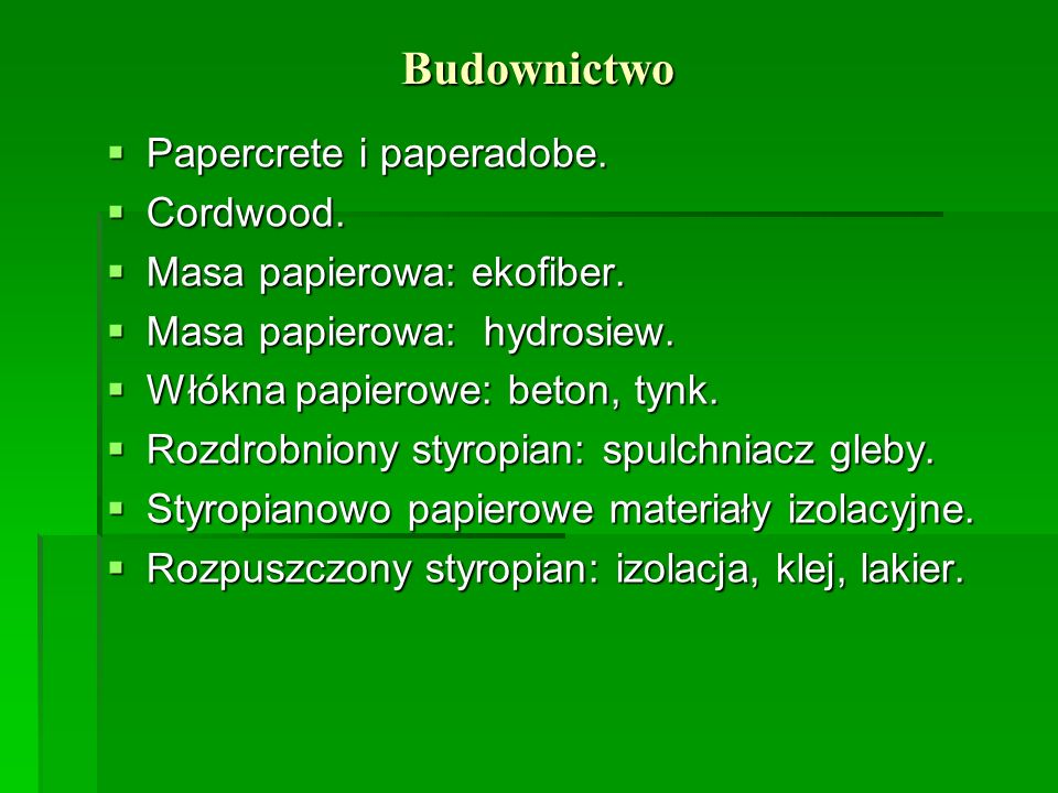 Budownictwo Papercrete i paperadobe. Cordwood.
