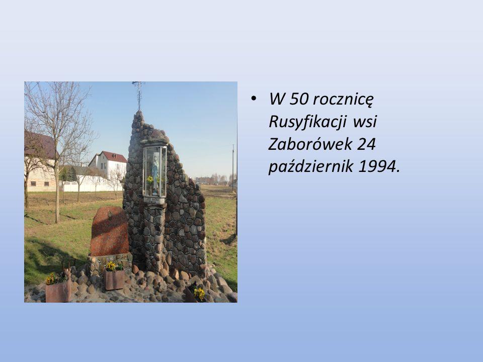 W 50 rocznicę Rusyfikacji wsi Zaborówek 24 październik 1994.