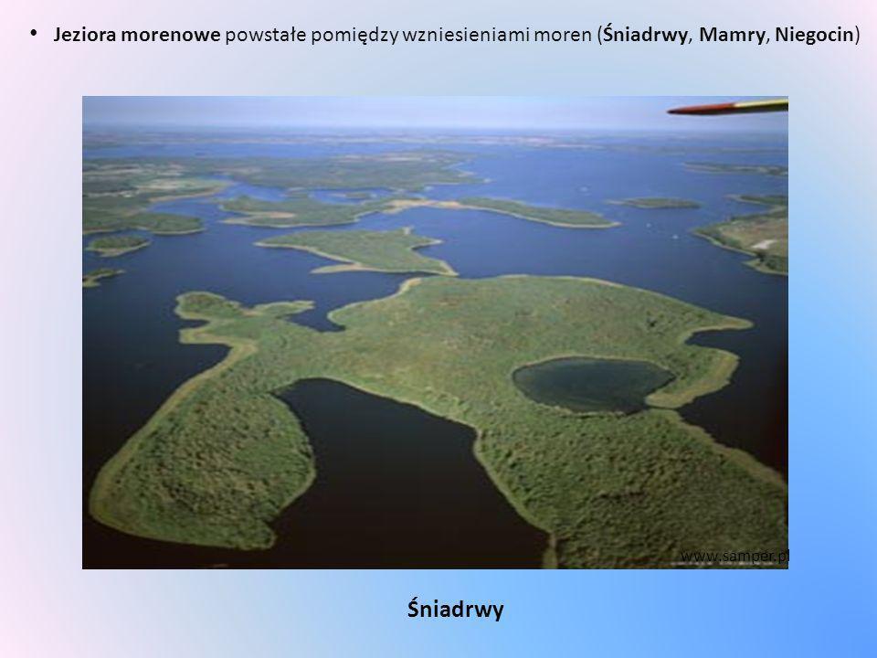 Jeziora morenowe powstałe pomiędzy wzniesieniami moren (Śniadrwy, Mamry, Niegocin)