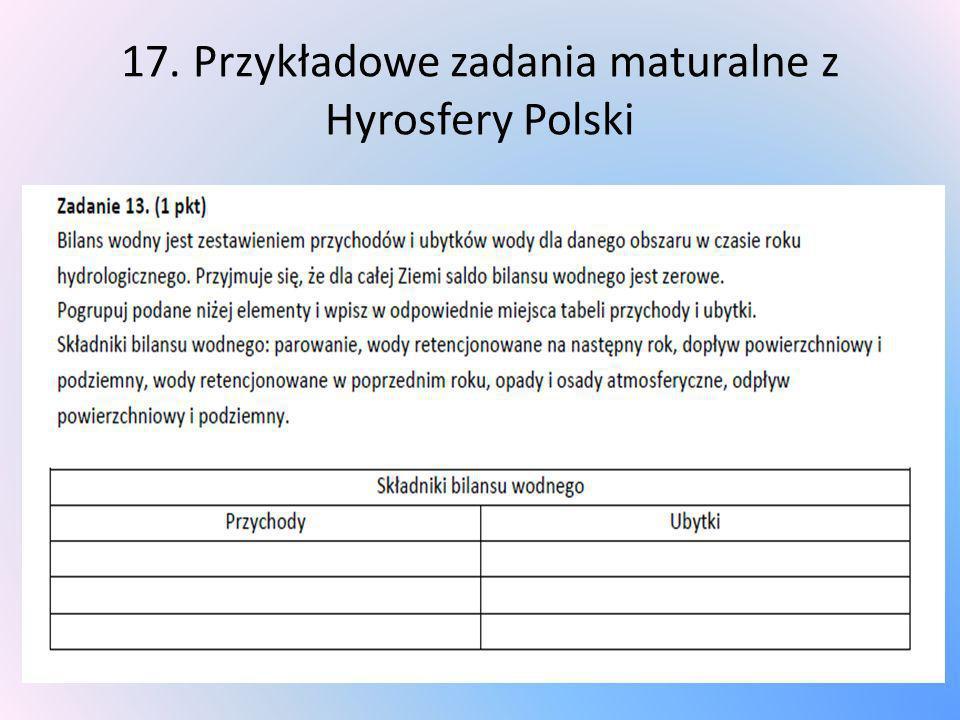 17. Przykładowe zadania maturalne z Hyrosfery Polski