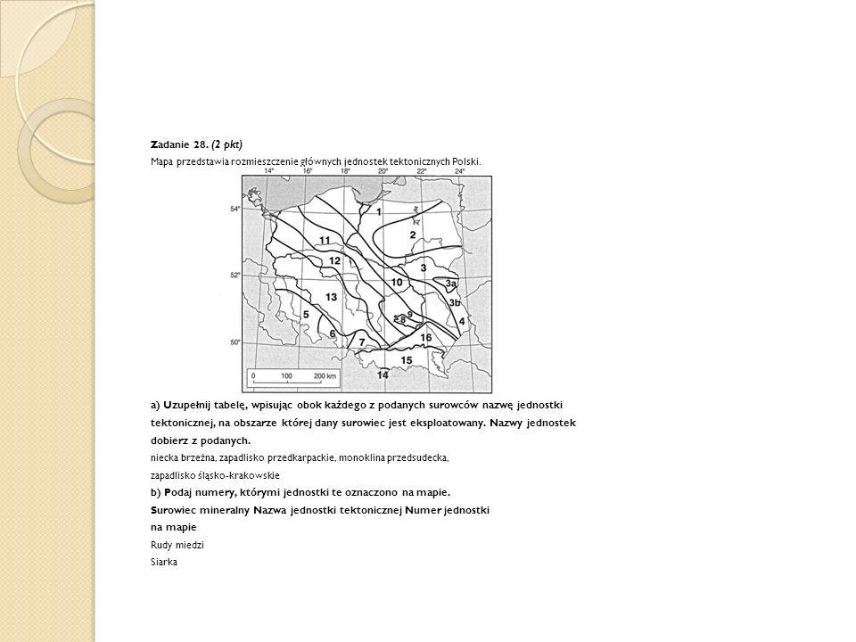 Zadanie 28. (2 pkt) Mapa przedstawia rozmieszczenie głównych jednostek tektonicznych Polski.
