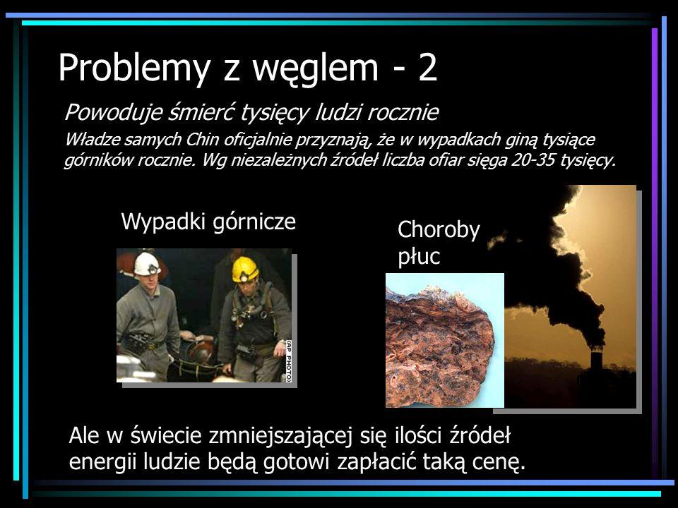 Problemy z węglem - 2 Powoduje śmierć tysięcy ludzi rocznie