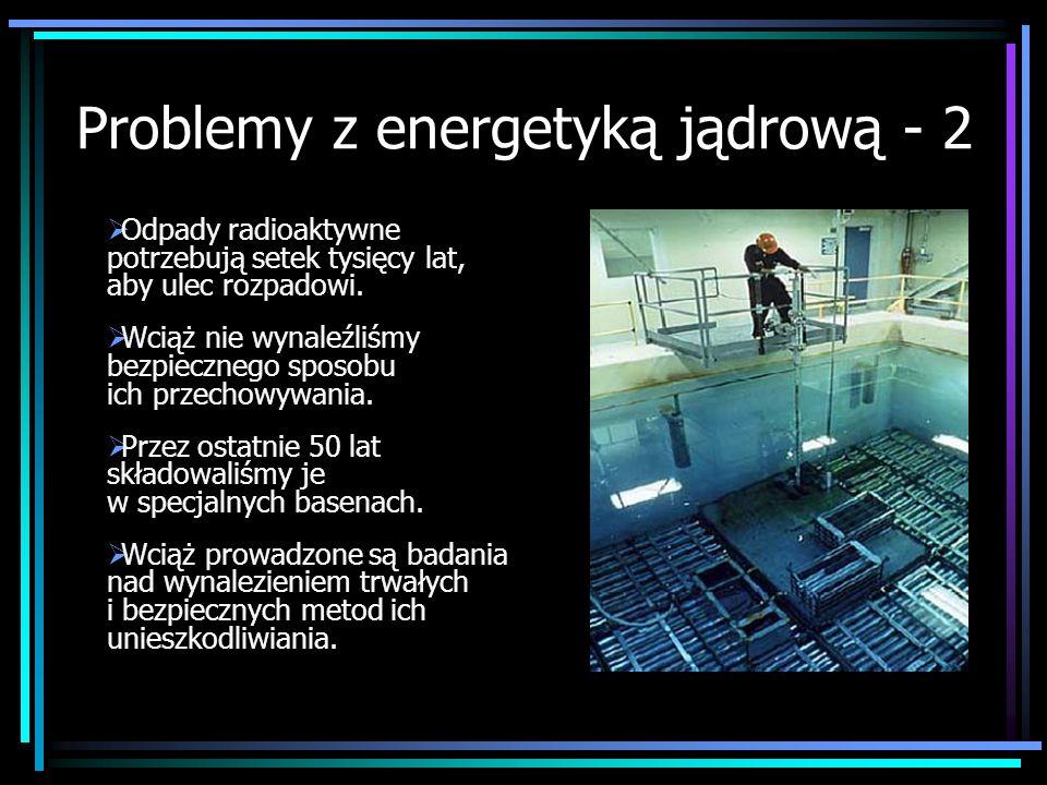 Problemy z energetyką jądrową - 2
