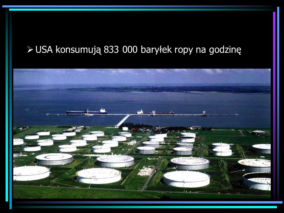 USA konsumują 833 000 baryłek ropy na godzinę