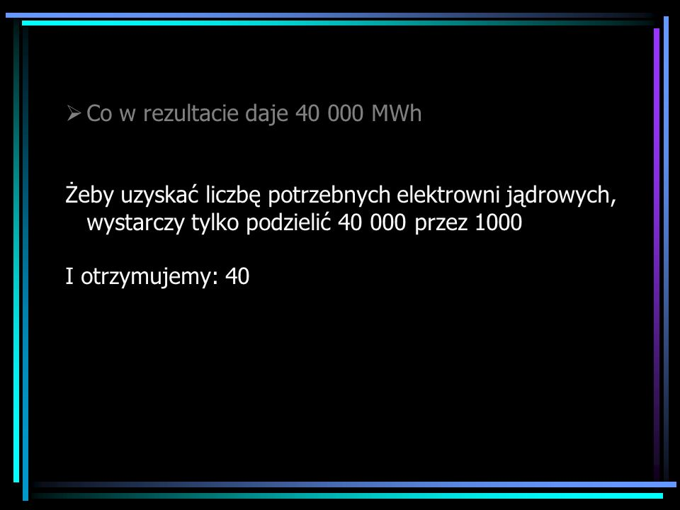 Co w rezultacie daje 40 000 MWh