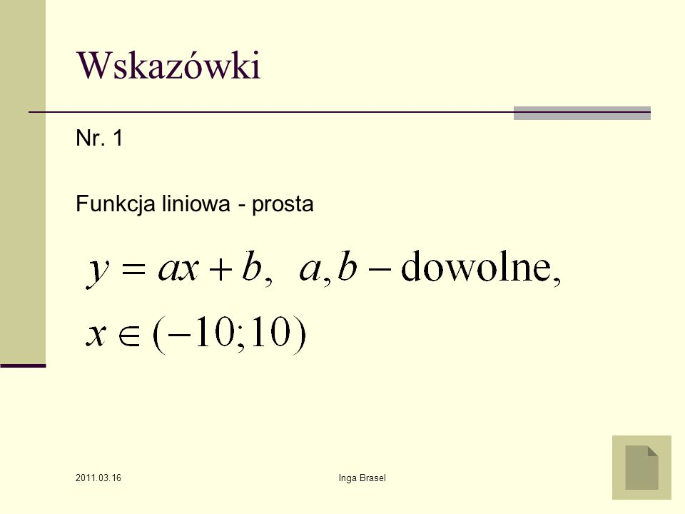 Wskazówki Nr. 1 Funkcja liniowa - prosta 2011.03.16 Inga Brasel
