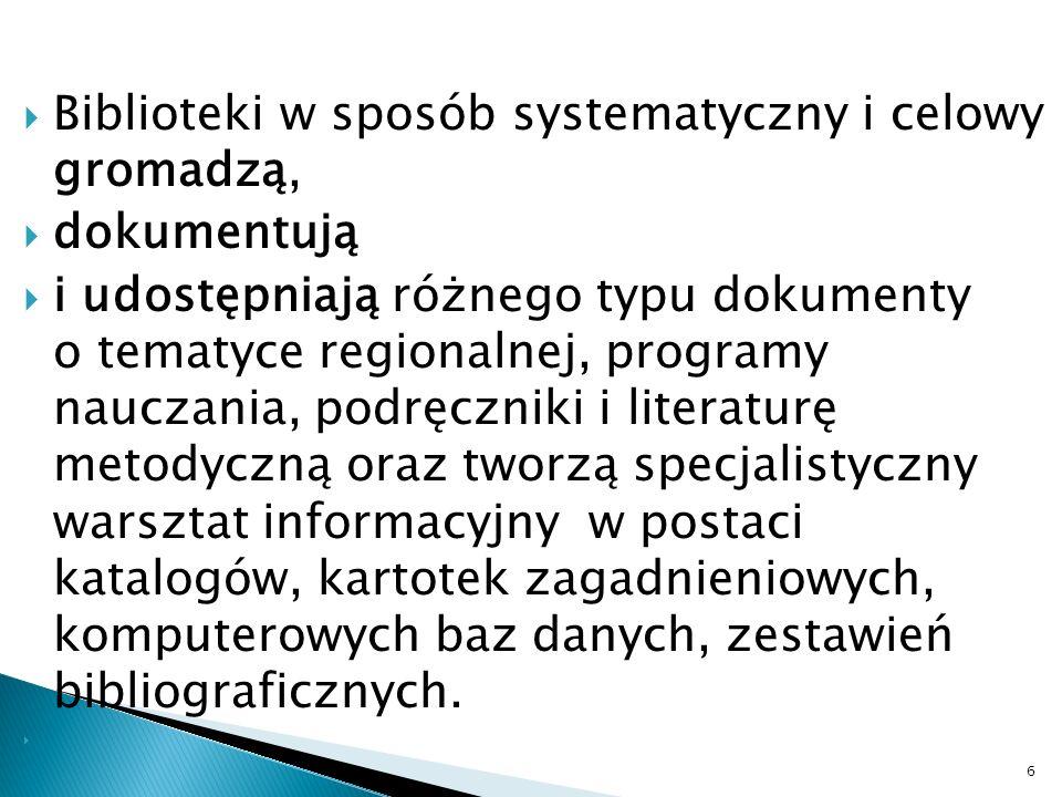 Biblioteki w sposób systematyczny i celowy gromadzą,