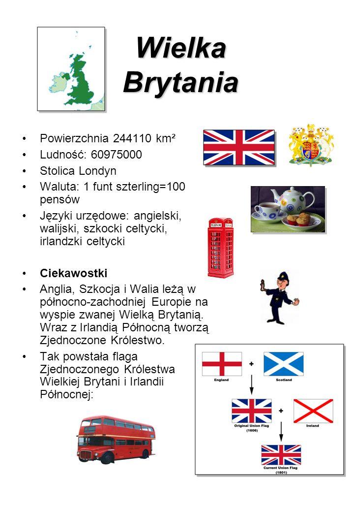 Wielka Brytania Powierzchnia 244110 km² Ludność: 60975000