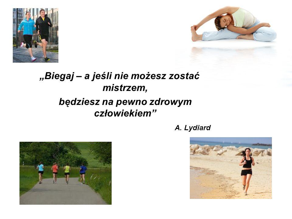 """""""Biegaj – a jeśli nie możesz zostać mistrzem,"""