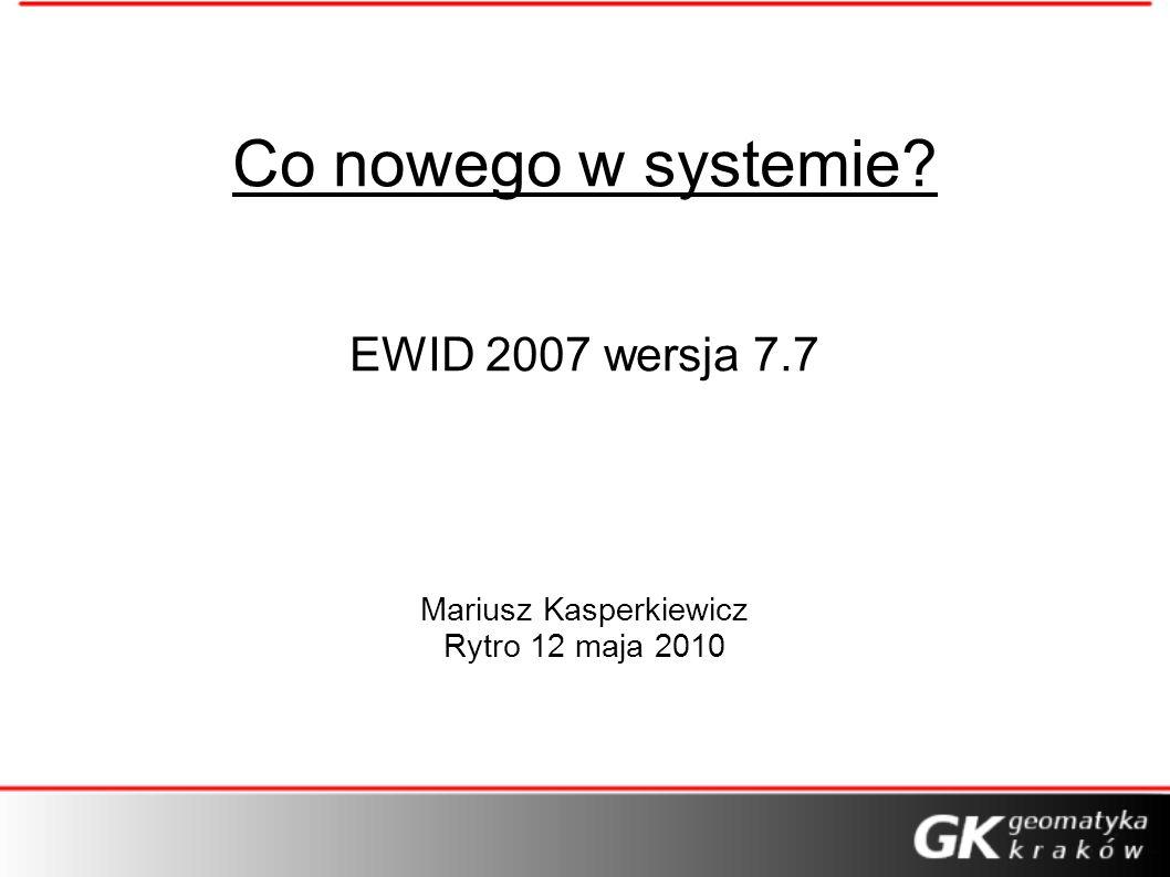 EWID 2007 wersja 7.7 Mariusz Kasperkiewicz Rytro 12 maja 2010