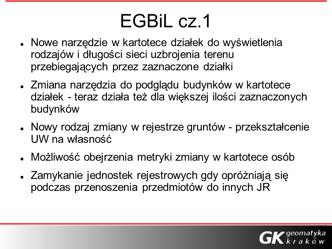 EGBiL cz.1Nowe narzędzie w kartotece działek do wyświetlenia rodzajów i długości sieci uzbrojenia terenu przebiegających przez zaznaczone działki.