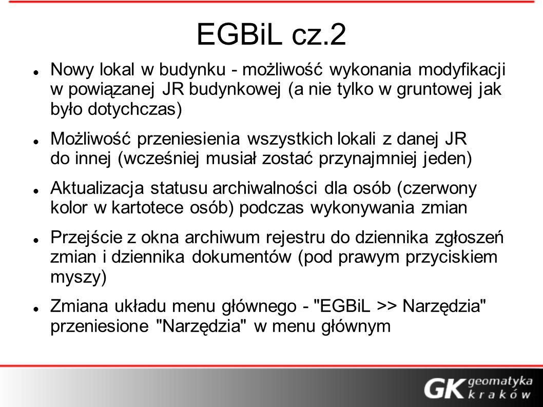 EGBiL cz.2Nowy lokal w budynku - możliwość wykonania modyfikacji w powiązanej JR budynkowej (a nie tylko w gruntowej jak było dotychczas)