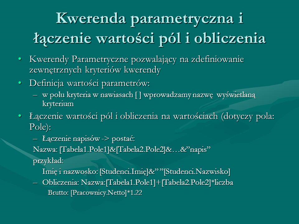 Kwerenda parametryczna i łączenie wartości pól i obliczenia
