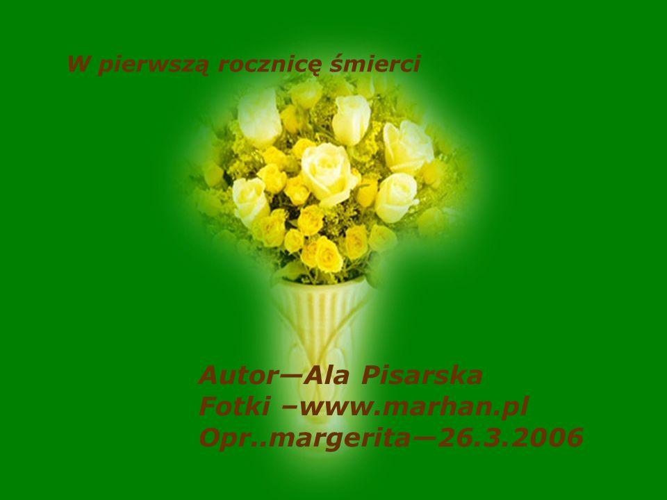 Autor—Ala Pisarska Fotki –www.marhan.pl Opr..margerita—26.3.2006