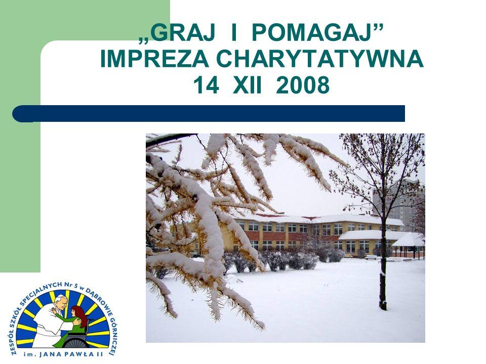 """""""GRAJ I POMAGAJ IMPREZA CHARYTATYWNA 14 XII 2008"""