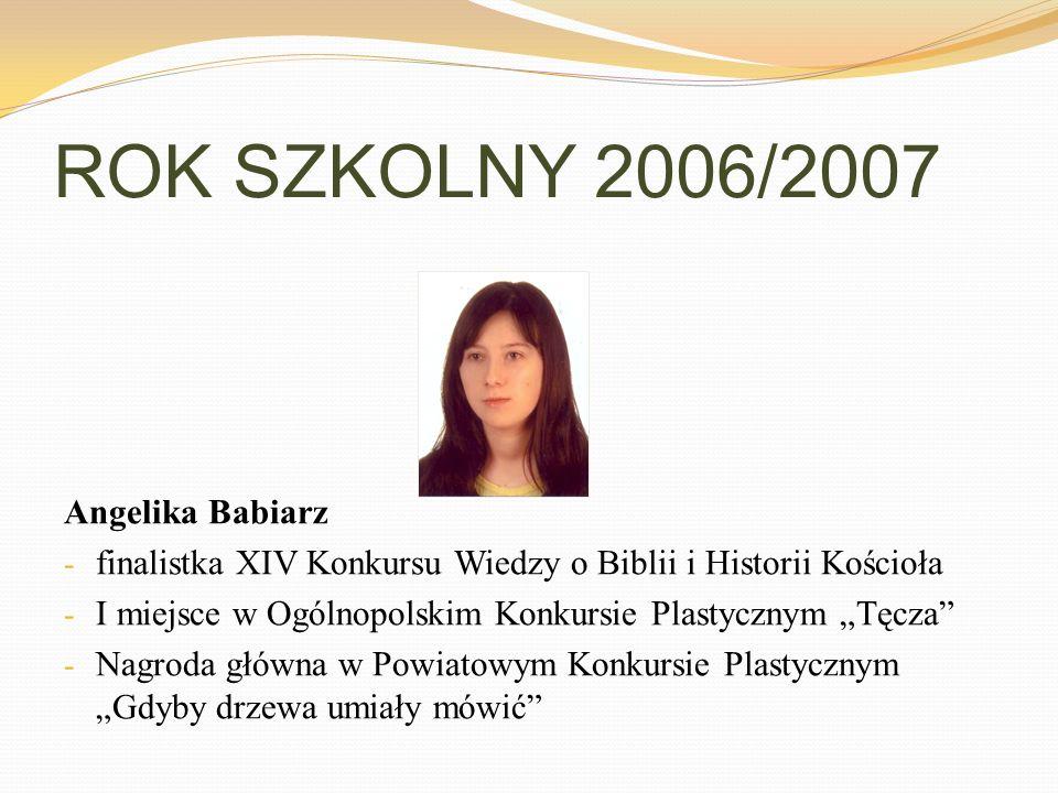 ROK SZKOLNY 2006/2007 Angelika Babiarz