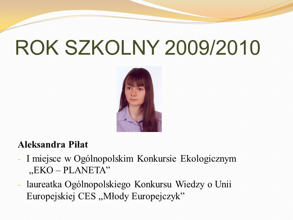 ROK SZKOLNY 2009/2010 Aleksandra Piłat
