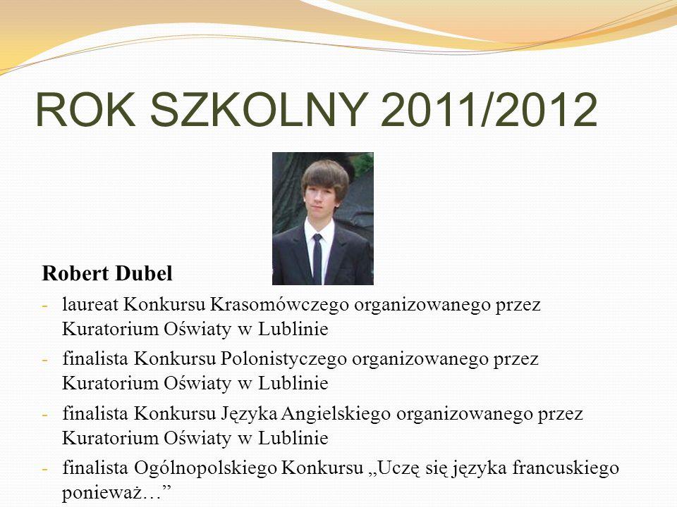 ROK SZKOLNY 2011/2012 Robert Dubel
