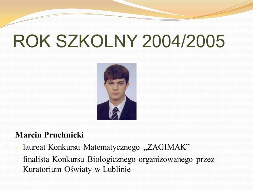ROK SZKOLNY 2004/2005 Marcin Pruchnicki
