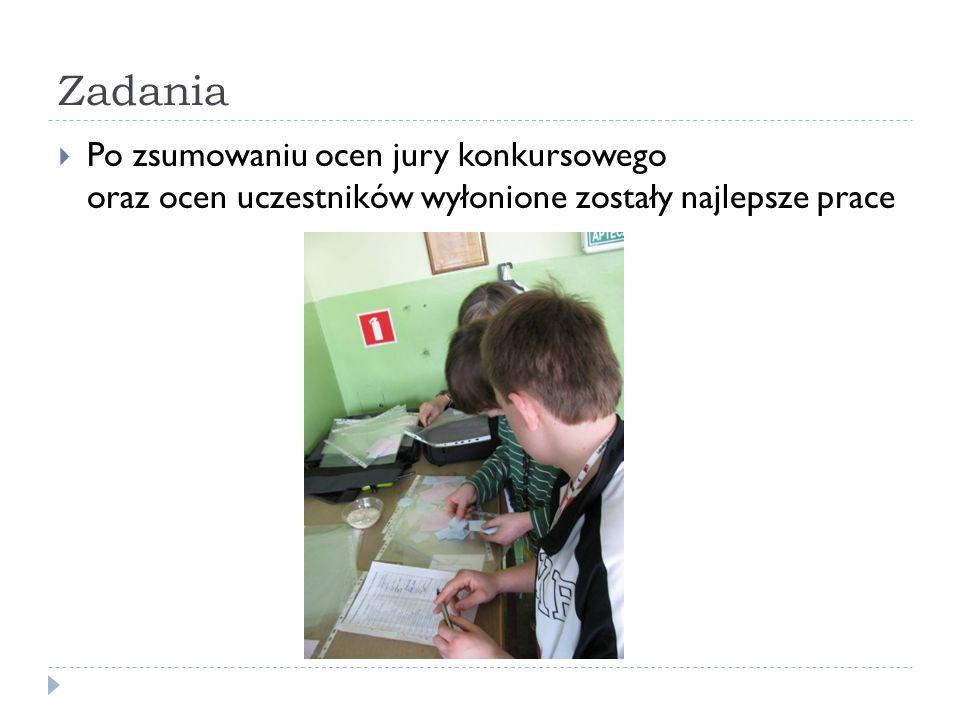 Zadania Po zsumowaniu ocen jury konkursowego oraz ocen uczestników wyłonione zostały najlepsze prace.