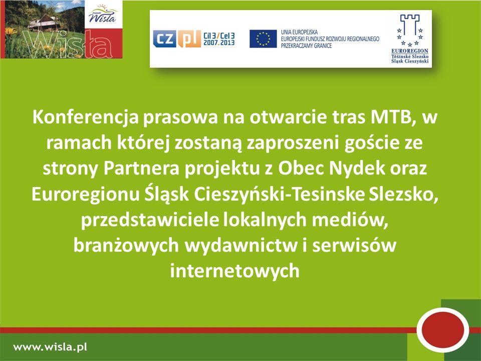 Konferencja prasowa na otwarcie tras MTB, w ramach której zostaną zaproszeni goście ze strony Partnera projektu z Obec Nydek oraz Euroregionu Śląsk Cieszyński-Tesinske Slezsko, przedstawiciele lokalnych mediów, branżowych wydawnictw i serwisów internetowych