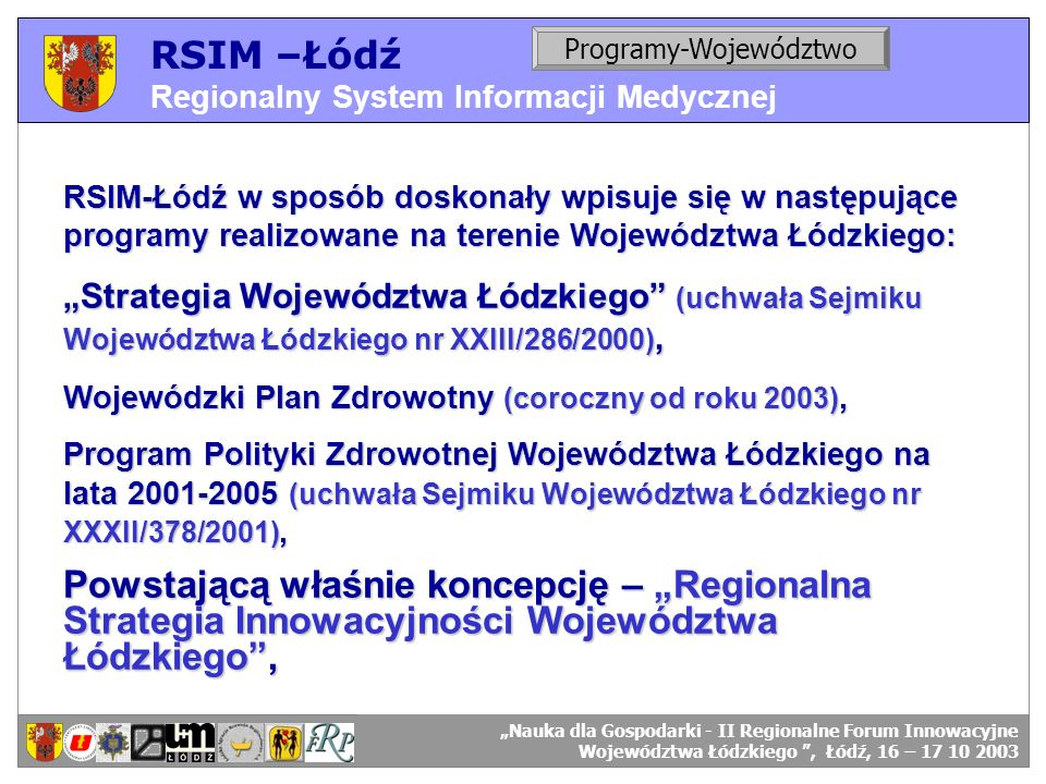RSIM –Łódź Regionalny System Informacji Medycznej. Programy-Województwo. RSIM-ŁÓDŹ – organizacja działania.