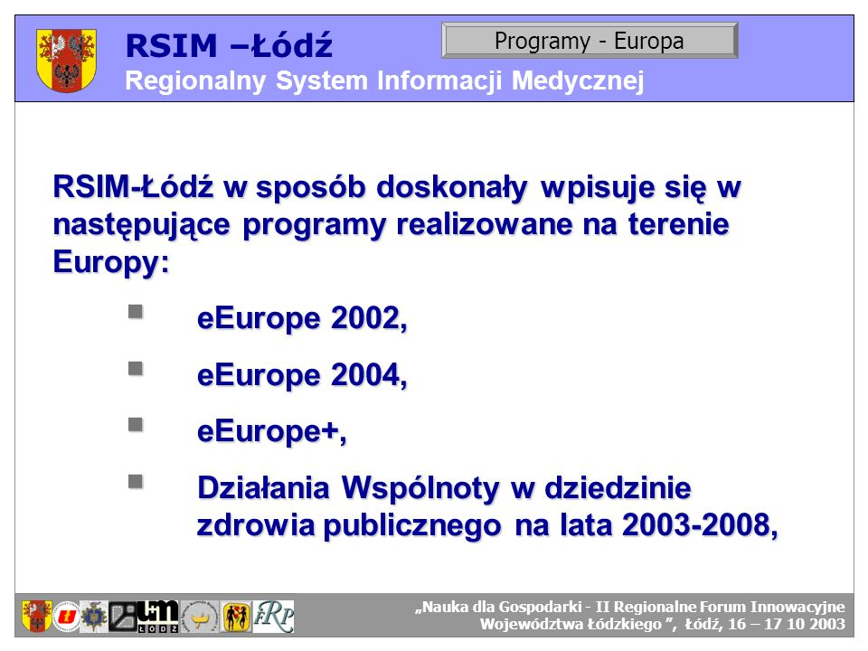 RSIM –Łódź Regionalny System Informacji Medycznej. Programy - Europa. RSIM-ŁÓDŹ – organizacja działania.
