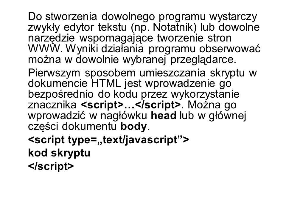 Do stworzenia dowolnego programu wystarczy zwykły edytor tekstu (np
