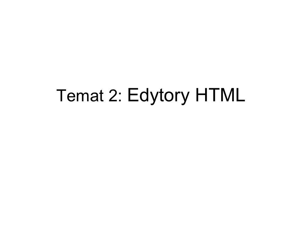 Temat 2: Edytory HTML