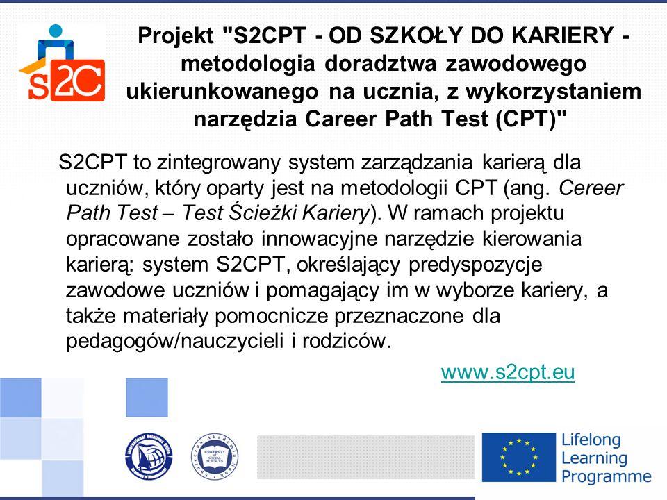 Projekt S2CPT - OD SZKOŁY DO KARIERY - metodologia doradztwa zawodowego ukierunkowanego na ucznia, z wykorzystaniem narzędzia Career Path Test (CPT)