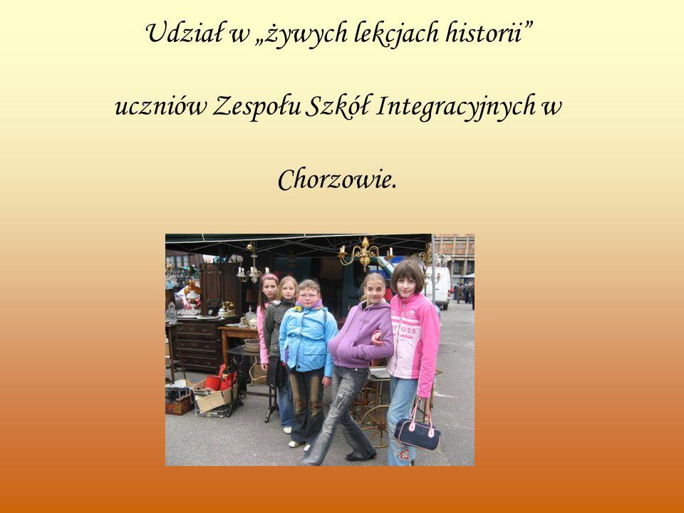 """Udział w """"żywych lekcjach historii uczniów Zespołu Szkół Integracyjnych w Chorzowie."""