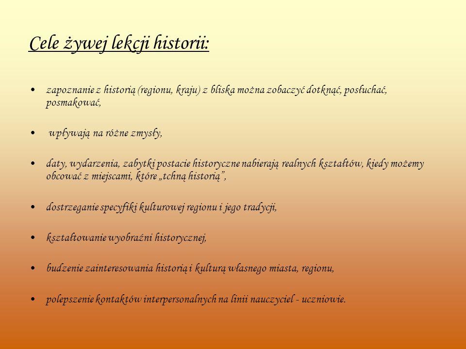 Cele żywej lekcji historii: