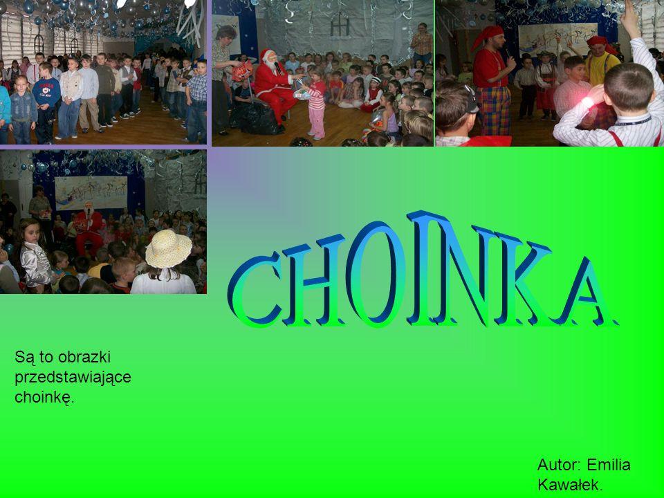 CHOINKA Są to obrazki przedstawiające choinkę. Autor: Emilia Kawałek.