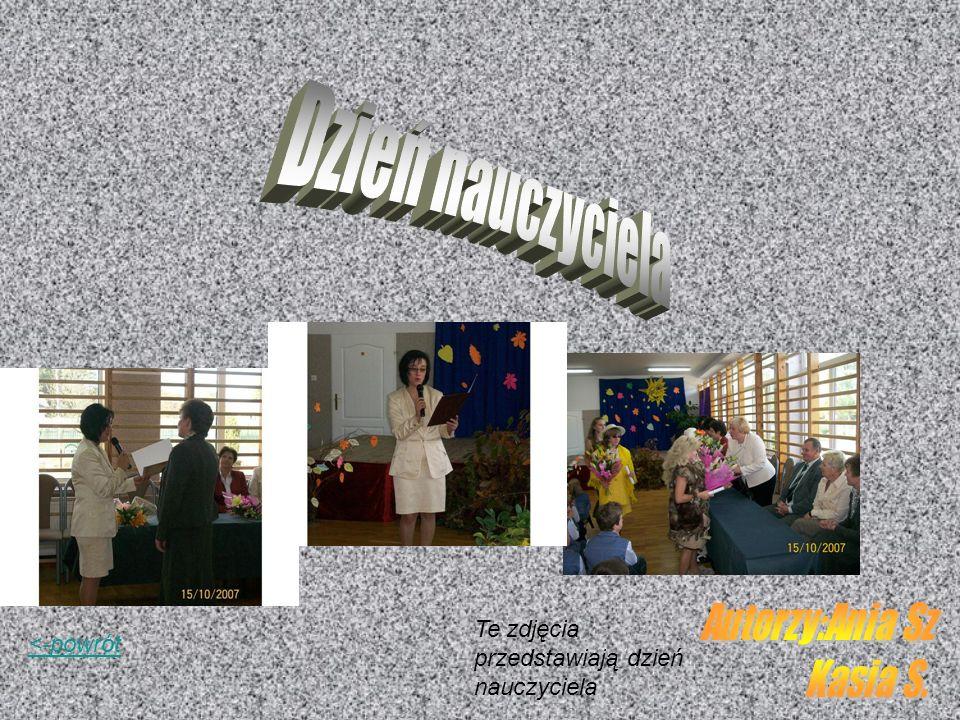Dzień nauczyciela Autorzy:Ania Sz