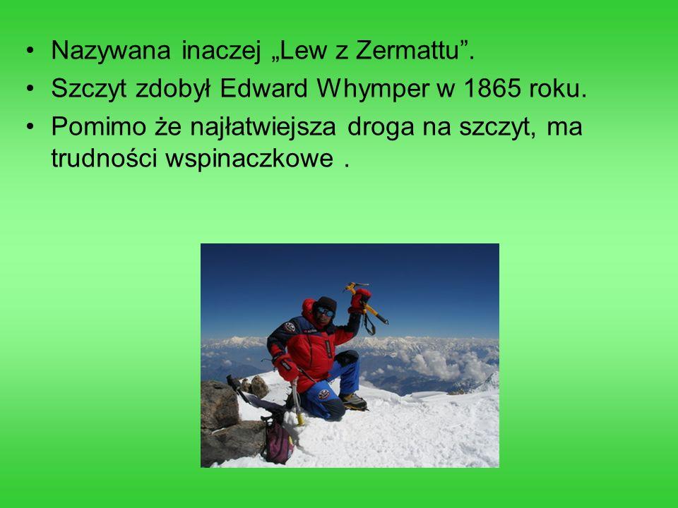 """Nazywana inaczej """"Lew z Zermattu ."""