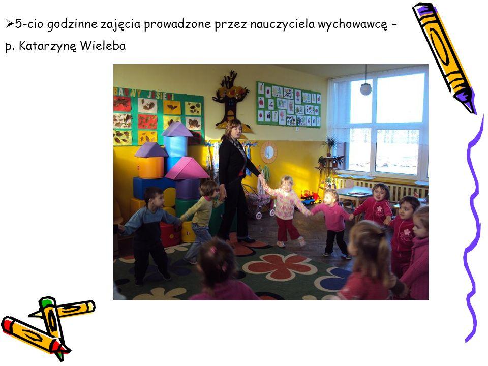 5-cio godzinne zajęcia prowadzone przez nauczyciela wychowawcę –