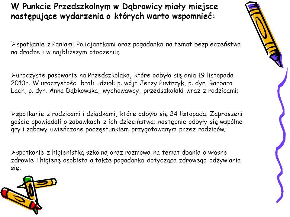 W Punkcie Przedszkolnym w Dąbrowicy miały miejsce następujące wydarzenia o których warto wspomnieć: