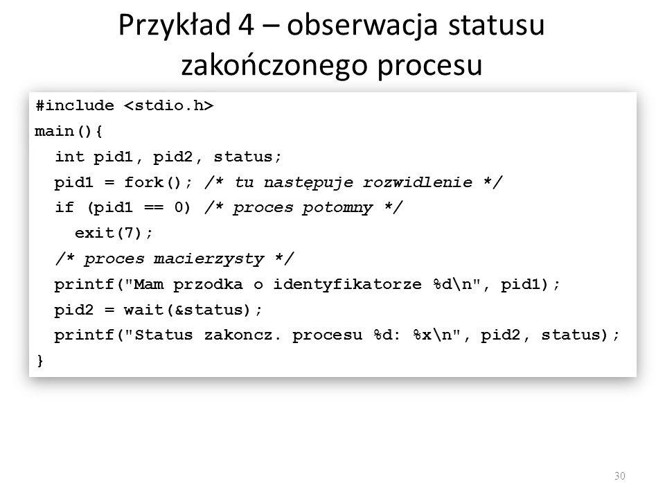 Przykład 4 – obserwacja statusu zakończonego procesu