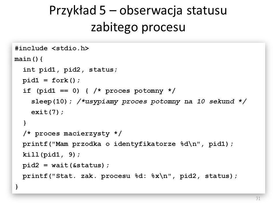 Przykład 5 – obserwacja statusu zabitego procesu