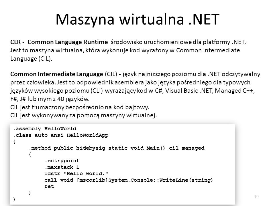 Maszyna wirtualna .NETCLR - Common Language Runtime środowisko uruchomieniowe dla platformy .NET.