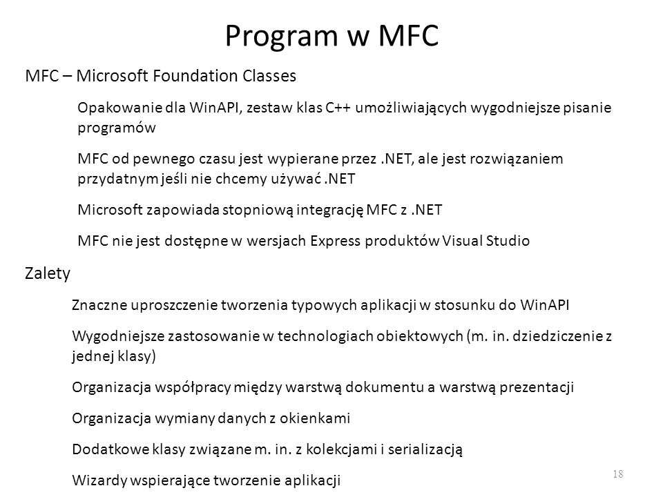 Program w MFC MFC – Microsoft Foundation Classes Zalety