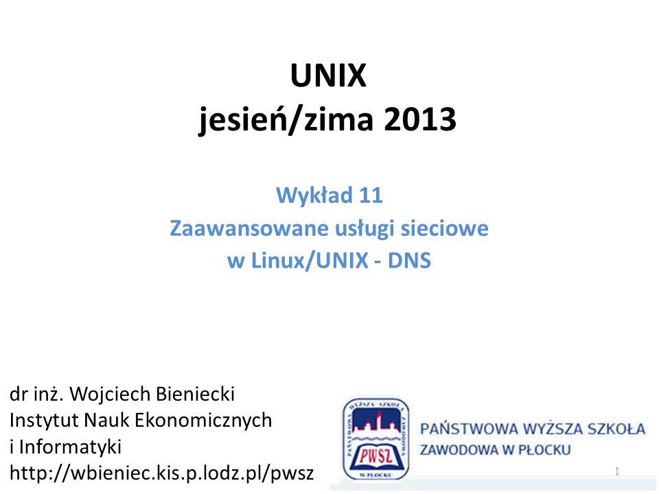 Wykład 11 Zaawansowane usługi sieciowe w Linux/UNIX - DNS
