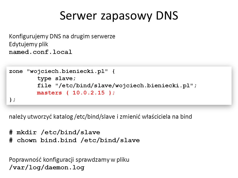 Serwer zapasowy DNS Konfigurujemy DNS na drugim serwerze