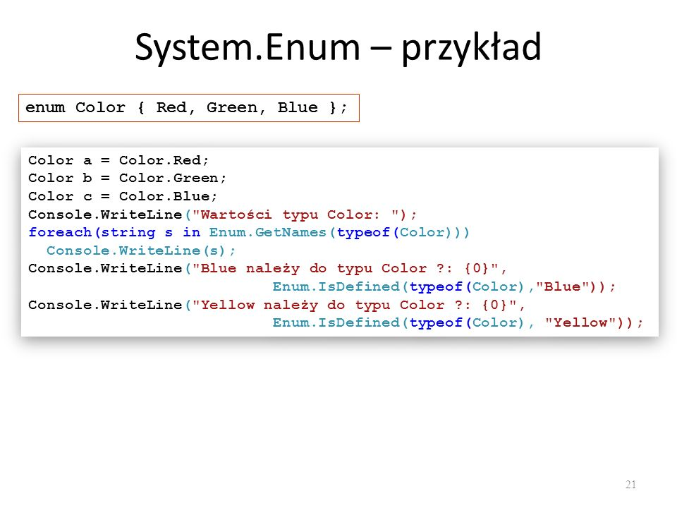 System.Enum – przykład enum Color { Red, Green, Blue };