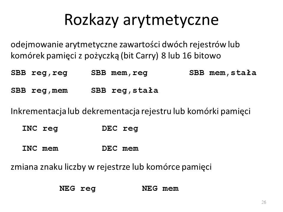 Rozkazy arytmetyczne odejmowanie arytmetyczne zawartości dwóch rejestrów lub komórek pamięci z pożyczką (bit Carry) 8 lub 16 bitowo.