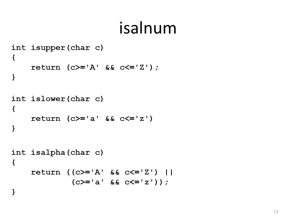 isalnum int isupper(char c) { return (c>= A && c<= Z ); }