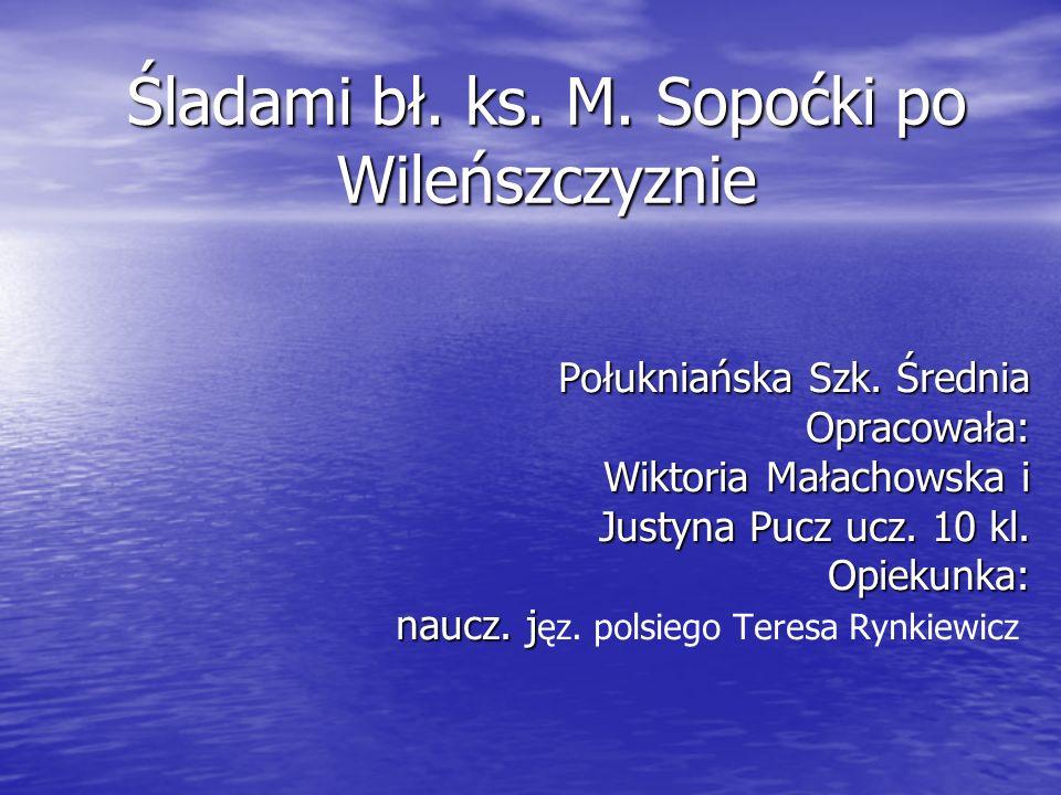 Śladami bł. ks. M. Sopoćki po Wileńszczyznie